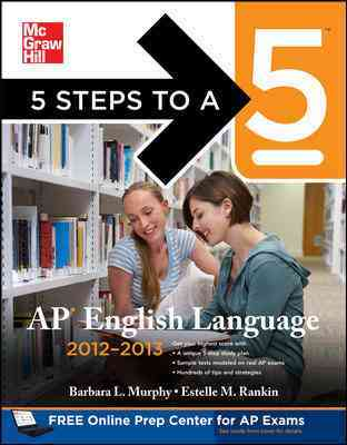 5 Steps to a 5 AP English Language, 2012-2013 (Paperback)