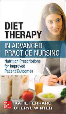 Diet Therapy in Advanced Practice Nursing: Nutrition Prescriptions for Improved Patient Outcomes (Paperback)