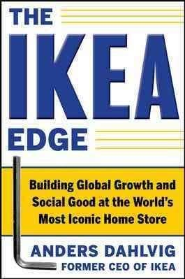 The IKEA Edge: Building Global Growth and Social Good at the World's Most Iconic Home Store (Hardcover)