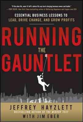 Running the Gauntlet: Essential Business Lessons to Lead, Drive Change, and Grow Profits (Hardcover)
