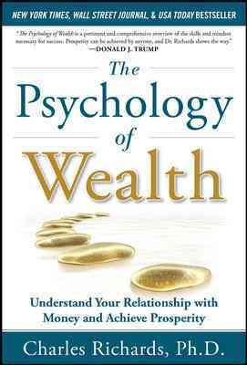 The Psychology of Wealth: Understand Your Relationship with Money and Achieve Prosperity (Hardcover)