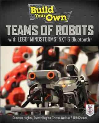 Build Your Own Teams of Robots With Lego Mindstorms NXT and Bluetooth (Paperback)