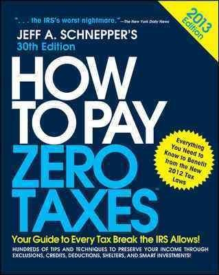 How to Pay Zero Taxes 2013: Your Guide to Every Tax Break the IRS Allows (Paperback)