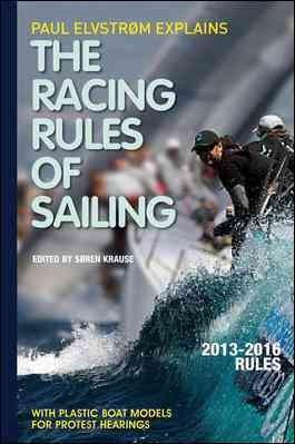Paul Elvstrom Explains the Racing Rules of Sailing 2013 - 2016 (Paperback)