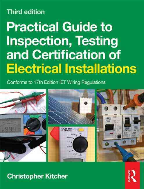 Practical Guide to Inspection, Testing and Certification of Electrical Installations (Paperback) - Thumbnail 0