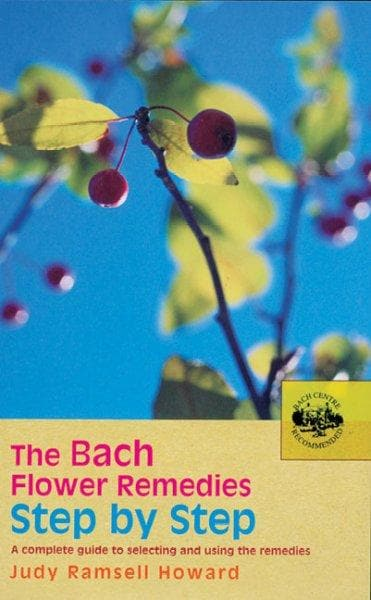 The Bach Flower Remedies Step By Step: A Complete Guide To Selecting And Using The Remedies (Paperback)