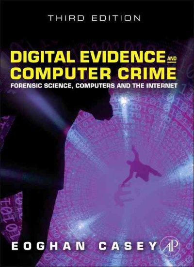 Digital Evidence and Computer Crime: Forensic Science, Computers, and the Internet (Hardcover)