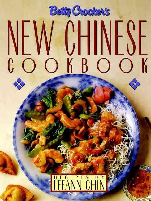 Betty Crocker's New Chinese Cookbook:Recipes by Leeann Chin(Hardback)