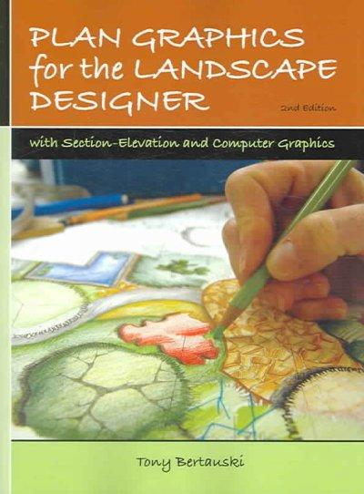 Plan Graphics for the Landscape Designer: With Section-Elevation And Computer Graphics (Paperback)