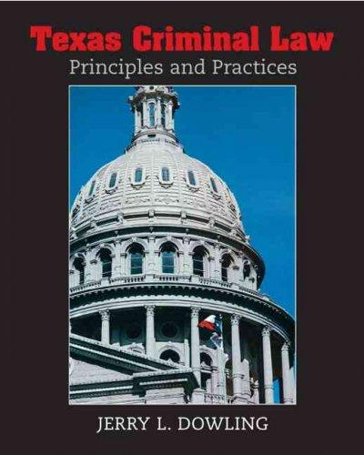 Texas Criminal Law: Principles and Practices (Paperback)