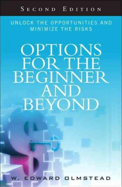 Options for the Beginner and Beyond: Unlock the Opportunities and Minimize the Risks (Hardcover)