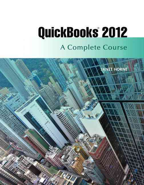 Quickbooks 2012: A Complete Course