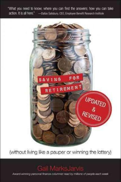 Saving for Retirement (Without Living Like a Pauper or Winning the Lottery) (Paperback)