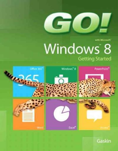 Go! With Microsoft Windows 8 Getting Started (Paperback)