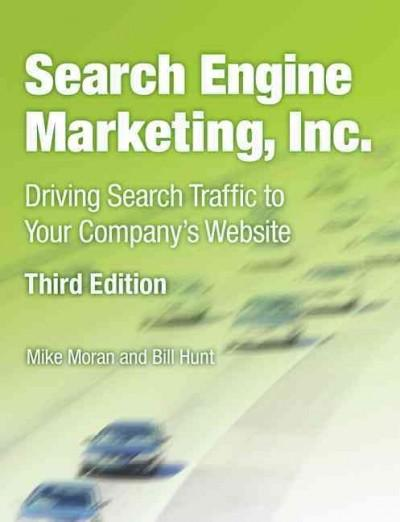 Search Engine Marketing, Inc.: Driving Search Traffic to Your Company's Web Site (Paperback)