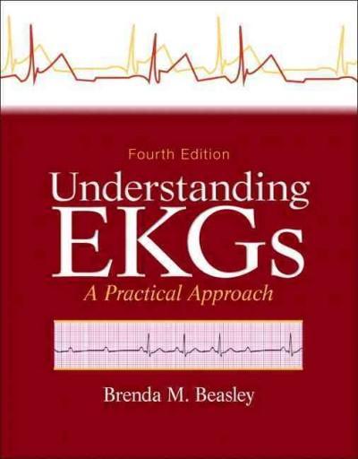 Understanding EKGs: A Practical Approach (Paperback)