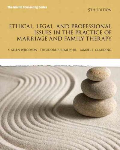 Ethical, Legal, and Professional Issues in the Practice of Marriage and Family Therapy (Paperback)