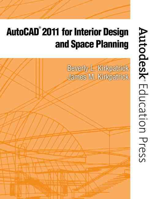 Autocad 2011 for Interior Design and Space Planning (Paperback)