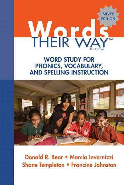 Words Their Way: Word Study for Phonics, Vocabulary, and Spelling Instruction: Silver Edition
