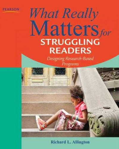 What Really Matters for Struggling Readers: Designing Research-Based Programs (Paperback)
