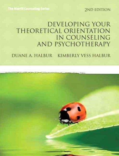 Developing Your Theoretical Orientation in Counseling and Psychotherapy (Paperback)