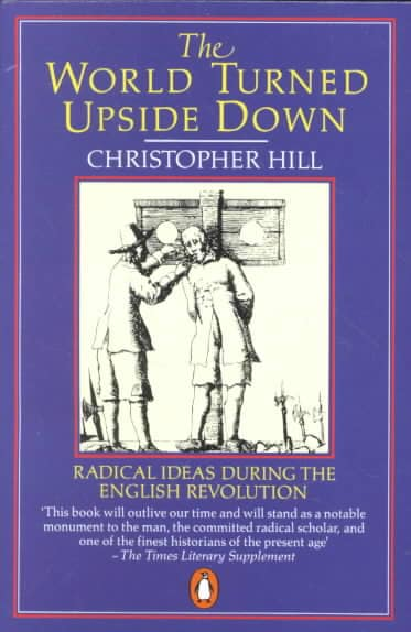 World Turned Upside Down: Radical Ideas During the English Revolution (Paperback)