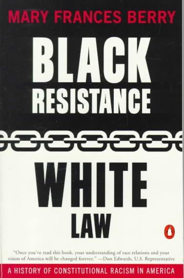 Black Resistance White Law: A History of Constitutional Racism in America (Paperback)