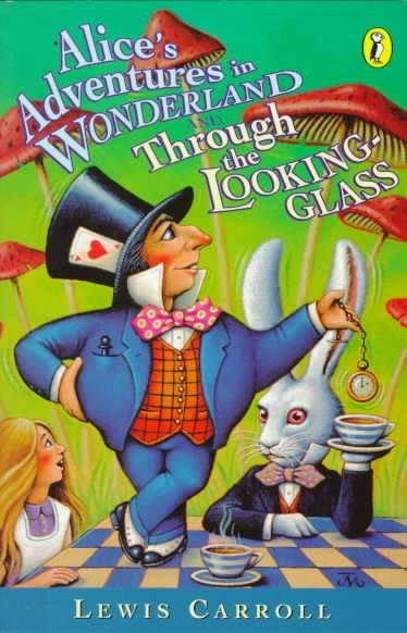 Alice's Adventures in Wonderland and Through the Looking-glass: And, Through the Looking-glass (Paperback)