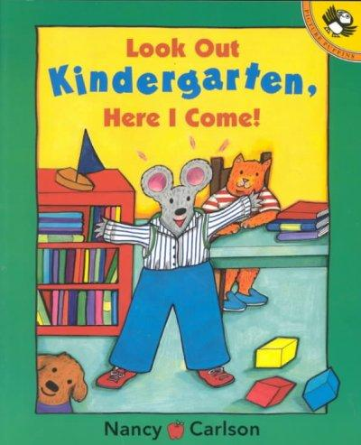 Look Out Kindergarten, Here I Come! (Paperback)