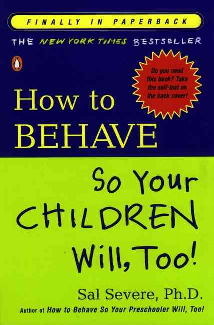 How to Behave So Your Children Will, Too! (Paperback)