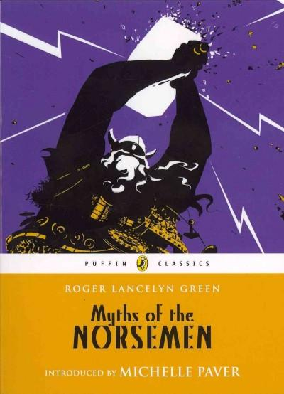 Myths of the Norsemen: Retold from the Old Norse Poems and Tales (Paperback)