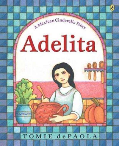 Adelita: A Mexican Cinderella Story (Paperback)