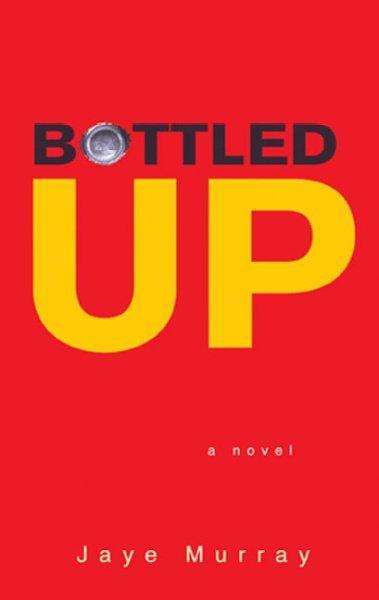 Bottled Up (Paperback)