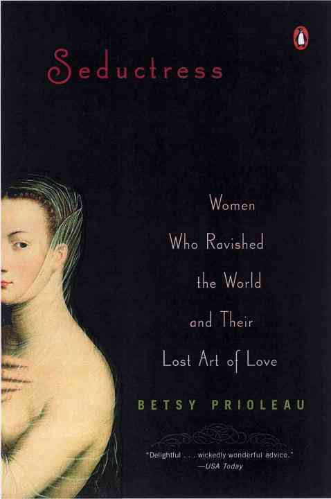 Seductress: Women Who Ravished the World and Their Lost Art of Love (Paperback)