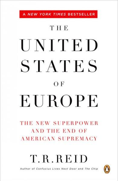 The United States of Europe: The New Superpower And the End of American Supremacy (Paperback)