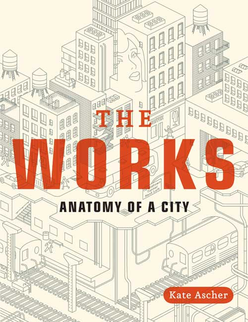 The Works: Anatomy of a City (Paperback)