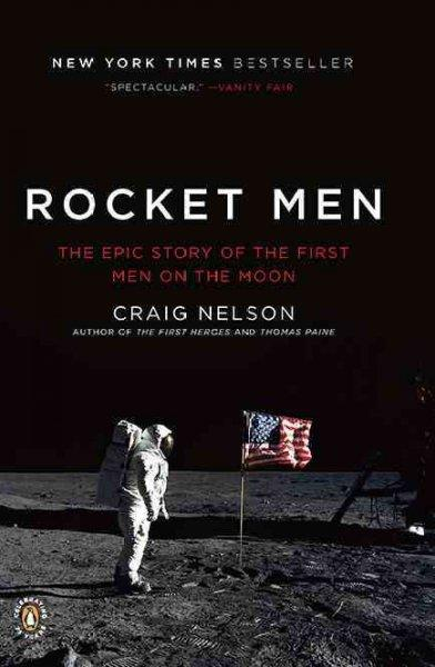 Rocket Men: The Epic Story of the First Men on the Moon (Paperback)