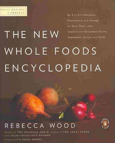 The New Whole Foods Encyclopedia: A Comprehensive Resource for Healthy Eating (Paperback)