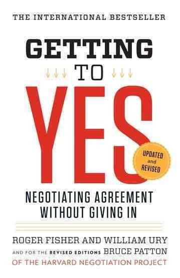 Getting to Yes: Negotiating Agreement Without Giving In (Paperback)