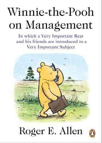 Winnie-the-Pooh on Management: In Which a Very Important Bear and His Friends Are Introduced to a Very Important ... (Paperback)