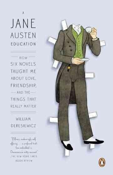 A Jane Austen Education: How Six Novels Taught Me About Love, Friendship, and the Things That Really Matter (Paperback)