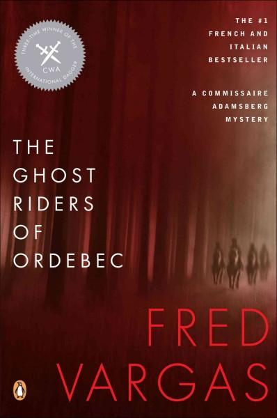 The Ghost Riders of Ordebec: A Commissaire Adamsberg Mystery (Paperback)