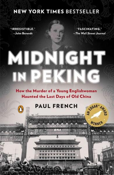 Midnight in Peking: How the Murder of a Young Englishwoman Haunted the Last Days of Old China (Paperback)