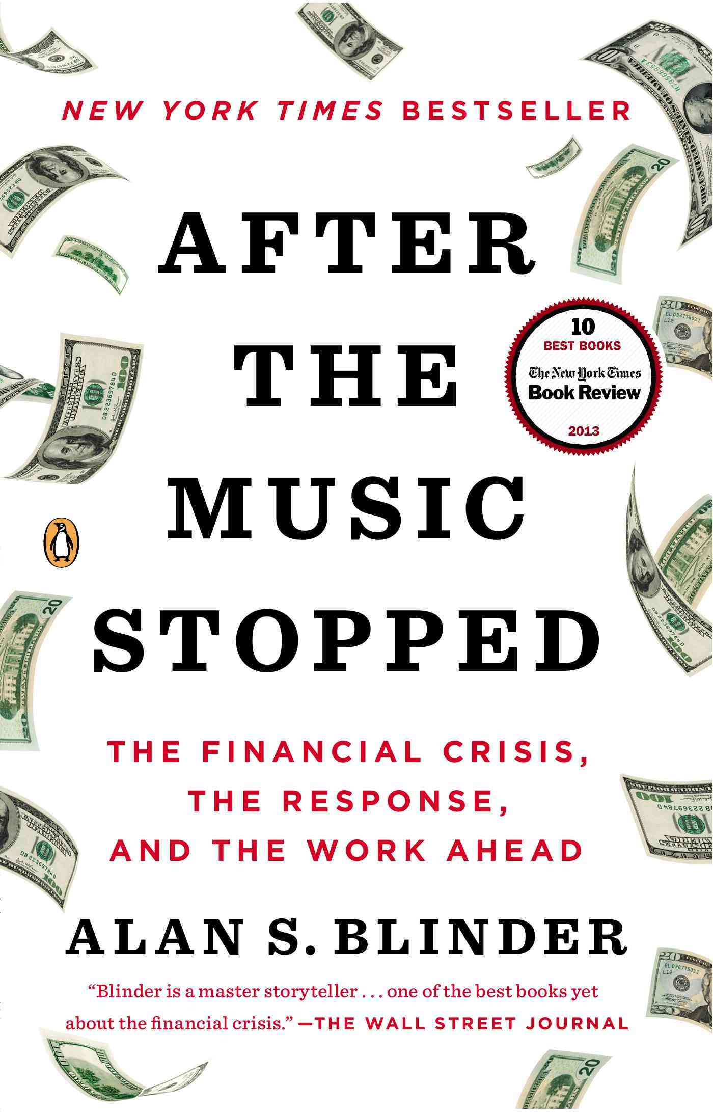 After the Music Stopped: The Financial Crisis, the Response, and the Work Ahead (Paperback)