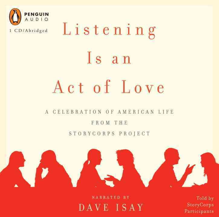Listening Is an Act of Love: A Celebration of American Life from the StoryCorps Project (CD-Audio)