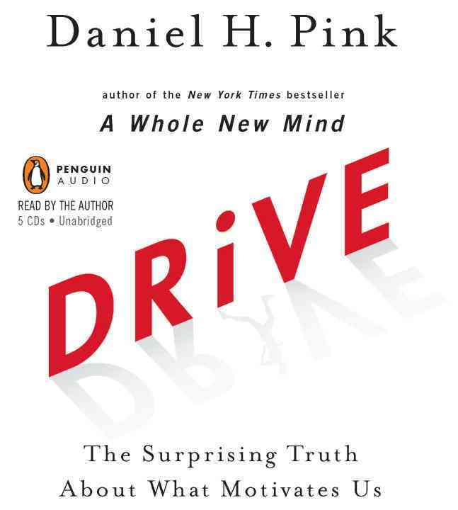 Drive: The Surprising Truth About What Motivates Us (CD-Audio)