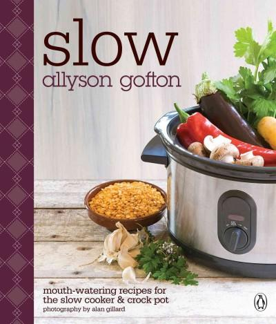 Slow: Mouth-Watering Recipes for the Slow Cooker & Crockpot (Paperback)