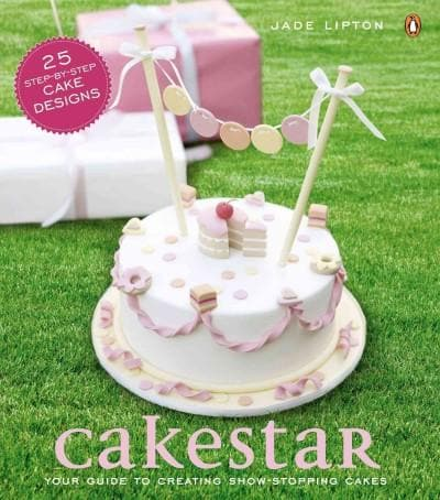 Cakestar: Your Guide to Creating Show-Stopping Cakes (Paperback)