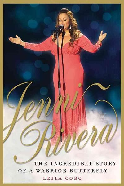 Jenni Rivera: The Incredible Story of a Warrior Butterfly (Paperback)