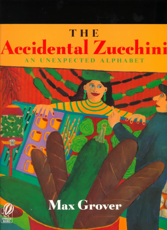 The Accidental Zucchini: An Unexpected Alphabet (Paperback)